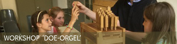 Workshop Doe-Orgel